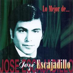 Lo Mejor de ... José Escajadillo