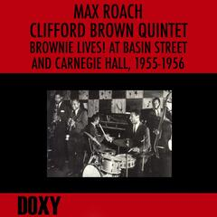 Brownie Lives! At Basin Street and Carnegie Hall, 1955-1956