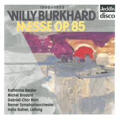 Willy Burkhard: Messe, Op. 85