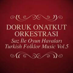 Saz İle Oyun Havaları - Turkish Folklor Music, Vol. 5