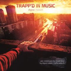 Trapp'd in Music