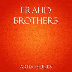 Fraud Brothers Works