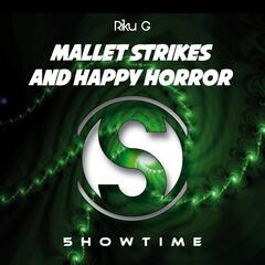 Mallet Strikes and Happy Horror