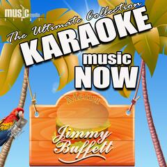 Karaoke Music Now: Jimmy Buffett - The Ultimate Collection