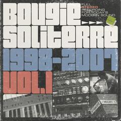 Bougie Soliterre 1998-2007, Vol. 1