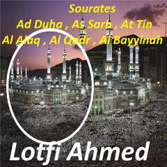 Sourates Ad Duha, As Sarh, At Tin, Al Alaq, Al Qadr, Al Bayyinah