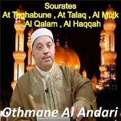 Sourates At Taghabune, At Talaq, Al Mulk, Al Qalam, Al Haqqah