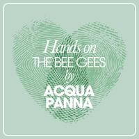 Hands On The Bee Gees By Acqua Panna