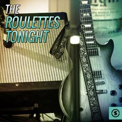 The Roulettes Tonight