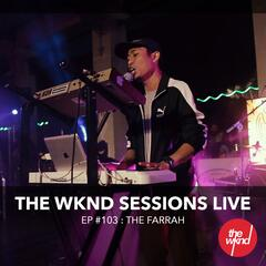 The WKND Sessions Ep. 103: The Farrah