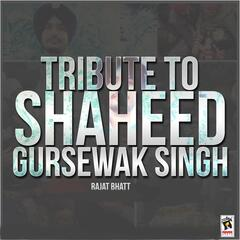 Tribute to Shaheed Gursewak Singh
