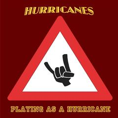 Playing as a Hurricane