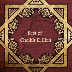 Best of Cheikh El Efrit