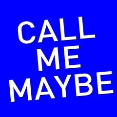 Call Me Maybe (A Tribute to Carly Rae Jepsen)