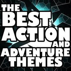 The Best Action and Adventure Themes