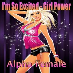I'm so Excited - Girl Power