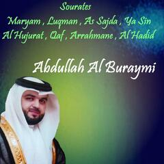 Sourates Maryam , Luqman , As Sajda , Ya Sin , Al Hujurat , Qaf , Arrahmane , Al Hadid