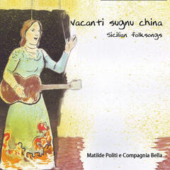 Vacanti sugnu china (Sicilian Folksongs)