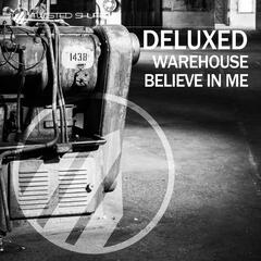 Warehouse / Believe in Me
