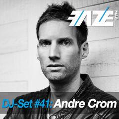 Faze DJ Set #41: Andre Crom