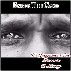 WJE Pres. D Money Enter the Game