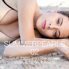 Summerpearls 02 - Soulfulness Into the Waves Various Chillout Artists