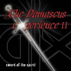 The Damascus Experience Ii - Sword Of The Spirit