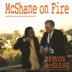 McShane On Fire
