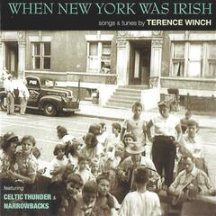 When New York Was Irish: Songs & Tunes by Terence Winch