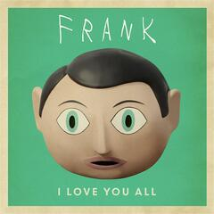 "I Love You All (From ""Frank"" Original Soundtrack) [feat. Michael Fassbender]"