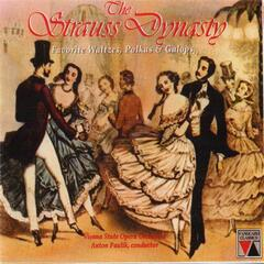 The Strauss Dynasty: Favorite Waltzes, Polkas and Galops