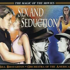 Sex and Seduction: Love Themes from the Movies