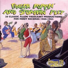 Finger Poppin' And Stompin' Feet: 20 Classic Allen Toussaint Productions For Minit Records 1960-1962