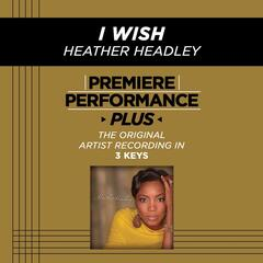 Premiere Performance Plus: I Wish