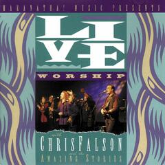 Live Worship With Chris Falson And The Amazing Stories