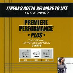 Premiere Performance Plus: (There's Gotta Be) More To Life