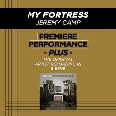 Premiere Performance Plus: My Fortress