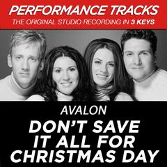 Don't Save It All for Christmas Day (Performance Tracks) - EP