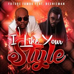 I Like Your Style (feat. Beenie Man) - Single