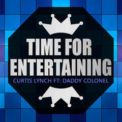 Time For Entertaining (feat. Daddy Colonel) - Single