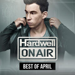 Hardwell On Air - Best Of April 2015