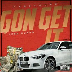 Gon Get It (feat. Jose Guapo)