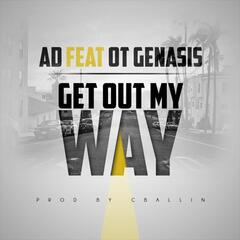 Get Out My Way (feat. O.T. Genasis)