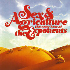 Sex & Agriculture: The Very Best of the Exponents