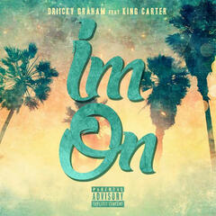 I'm On (Feat. King Carter)