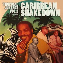 Tropical Jukebox, Vol. 2 - Caribbean Shakedown