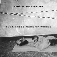 Fuck These Made Up Words  - Single