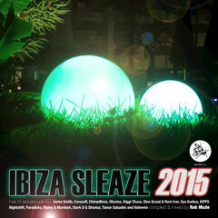Ibiza Sleaze, 2015 (Mixed & Compiled by Rob Made)