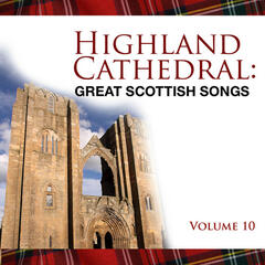 Highland Cathedral - Great Scottish Songs, Vol. 10