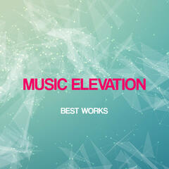 Music Elevation Best Works